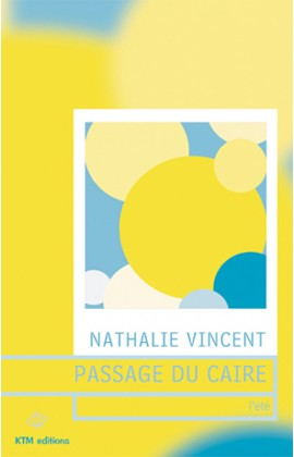 """""""Passage du Caire"""" premier épisode de la série lesbienne de Nathalie Vincent."""