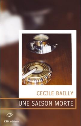 """""""Une Saison morte"""", un récit lesbien de Cécile Bailly"""