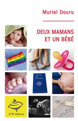 """""""Deux mamans et un bébé"""" le témoignage sur l'homoparentalité de Muriel Douru"""