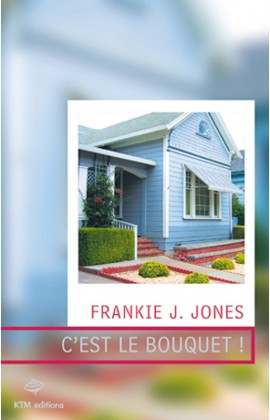 """""""C'est le bouquet"""", une romance saphique de Frankie J. Jones."""