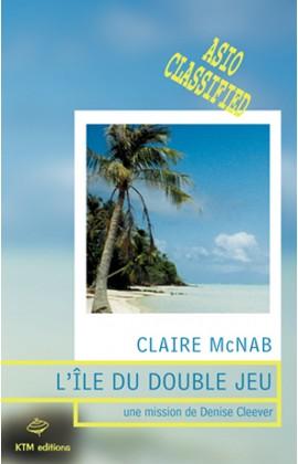 """""""L'Ile du double jeu"""", le 1er épisode de la série saphique d'espionnage de Claire McNab avec Denise Cleever pour héroïne."""