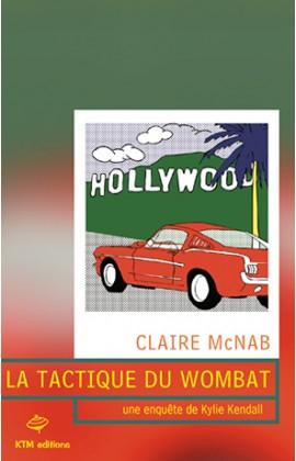 """""""La Tactique du wombat"""", le premier épisode de la serie policière  saphique  de Claire McNab avec Kylie Kendall pour héroïne."""