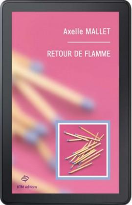 """""""Retour de flamme"""", le fameux roman lesbien d'Axelle Mallet version ebook."""