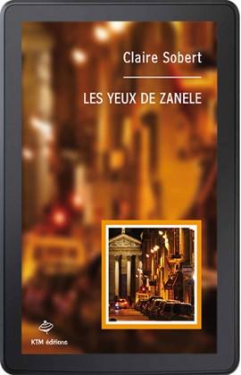 """""""Les Yeux de Zanele"""", un ebook lesbien policier de Claire Sobert."""