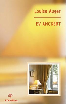"""""""Ev Anckert"""" une romance lesbienne littéraire de Louise Auger chez KTM éditions."""