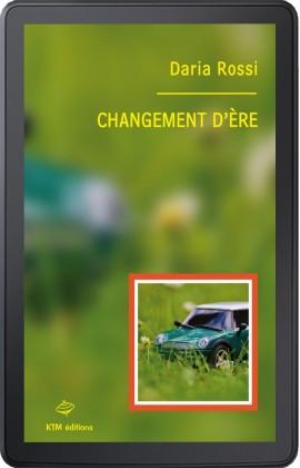 """""""Changement d'ère"""", un roman lesbien de Daria Rossi en ebook."""