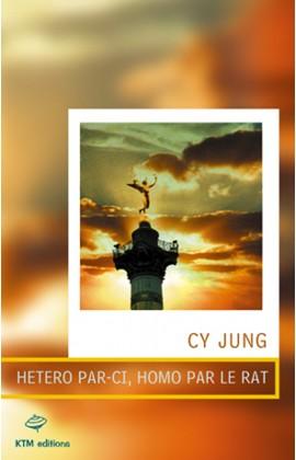 """""""Hétéro par-çi, homo par le rat"""" une politique fiction LGBT  de Cy Jung."""