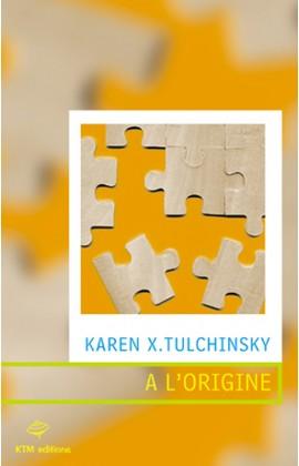 """""""A l'origine"""" un roman LGBT de Karen X. Tulchinsky."""