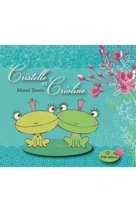 Cristelle et Crioline, de Muriel Douru, le premier livre pour enfant publie par KTM éditions