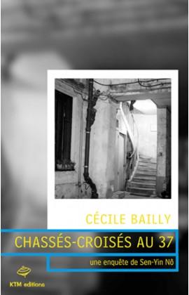 Chassés-croisés au 37 un roman policier lesbien de Cécile Bailly.