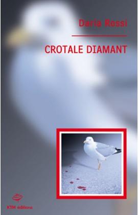 """""""Crotale diamant"""" un polar lesbien de Daria Rossi."""