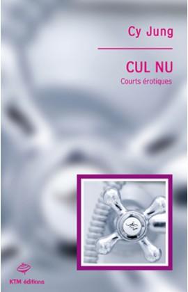 """Cul nu, courts érotiques""  textes saphiques de Cy Jung."