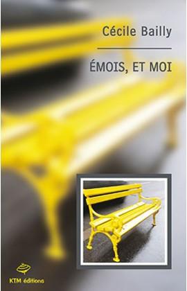 """""""Emois et moi"""" un roman lesbien d'apprentissage de Cécile Bailly."""