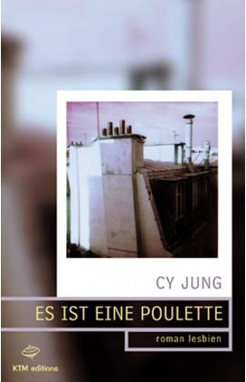 """""""Es ist eine Poulette, roman lesbien"""" une histoire saphique à Paris de Cy Jung."""