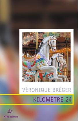 Kilomètre 24 un roman lesbien de Véronique Bréger
