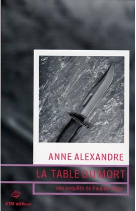 La Table du mort,  le premier roman lesbien de Anne Alexandre avec Pauline Vogel pour héroïne.