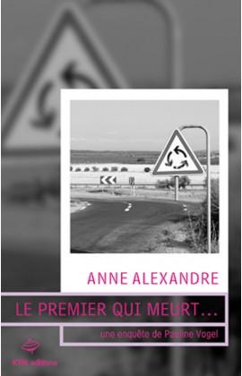 Le premier qui meurt,  une histoire lesbienne judiciaire de Anne Alexandre avec Pauline Vogel pour héroïne.