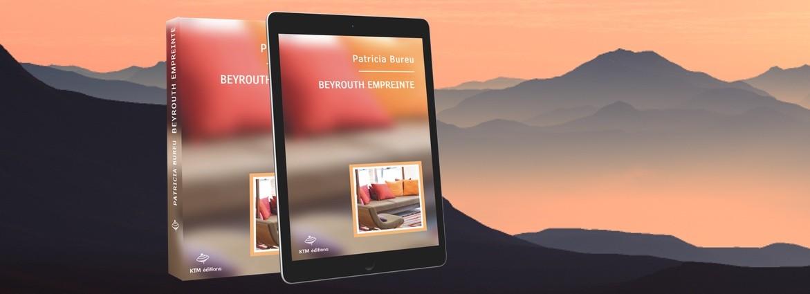 """""""Beyrouth empreinte"""", un roman lesbien de Patricia Bureu chez KTM éditions"""