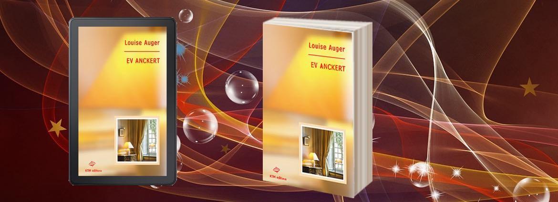 """""""Ev Anckert"""" un roman lesbien littéraire de Louise Auger chez KTM éditions"""