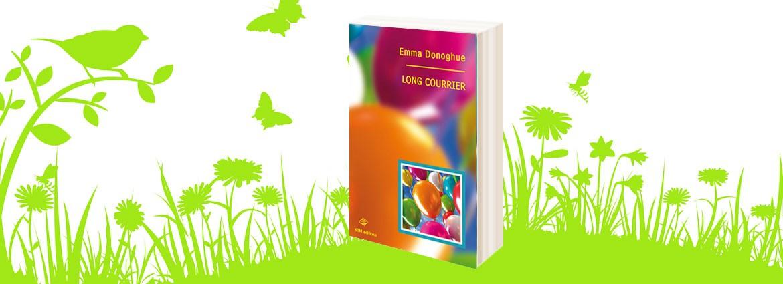 Long Courrier, un roman lesbien d'Emma donoghue  chez KTM éditions