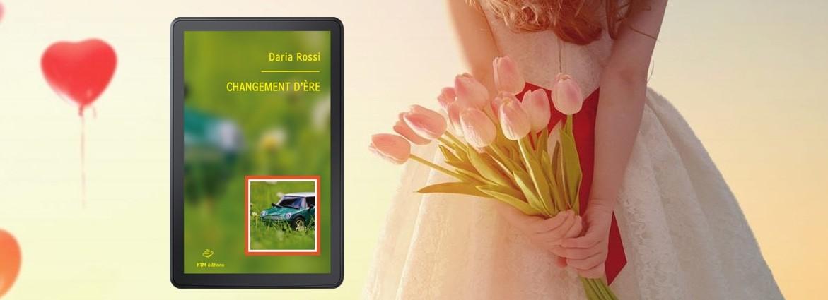 """""""Changement d'ère"""", le roman saphique de Daria Rossi en numérique chez KTM éditions"""